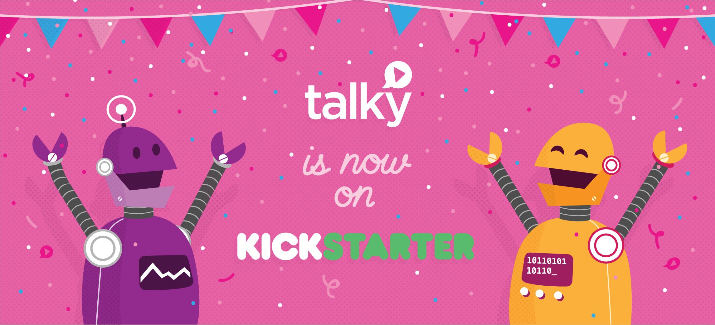 Talky Kickstarter is live